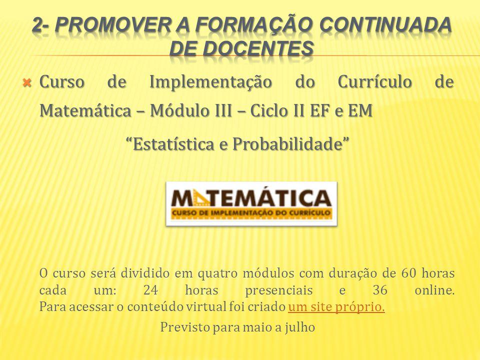 Curso de Implementação do Currículo de Matemática – Módulo III – Ciclo II EF e EM Curso de Implementação do Currículo de Matemática – Módulo III – Cic