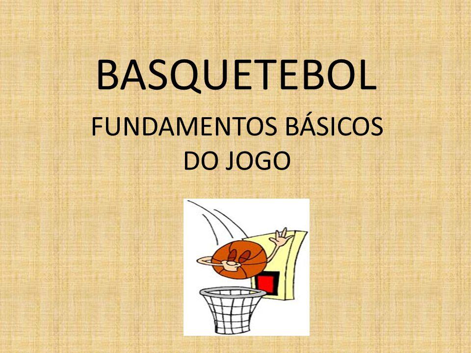 BASQUETEBOL FUNDAMENTOS BÁSICOS DO JOGO