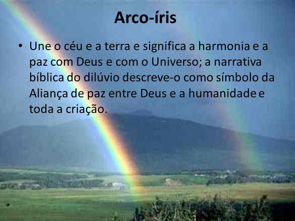 Arco-íris Une o céu e a terra e significa a harmonia e a paz com Deus e com o Universo; a narrativa bíblica do dilúvio descreve-o como símbolo da Alia