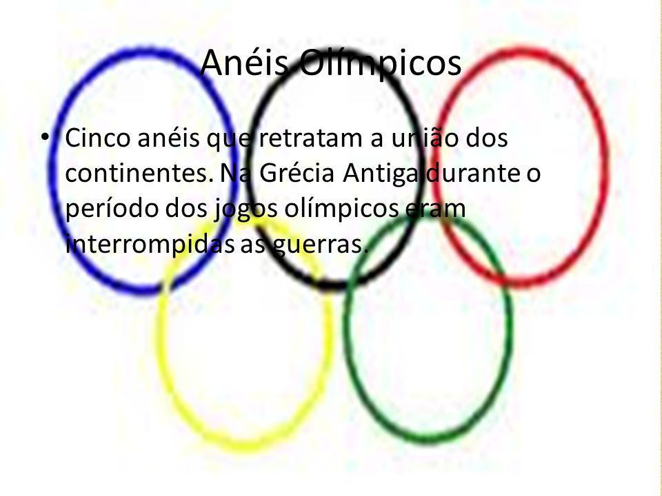 Anéis Olímpicos Cinco anéis que retratam a união dos continentes. Na Grécia Antiga durante o período dos jogos olímpicos eram interrompidas as guerras