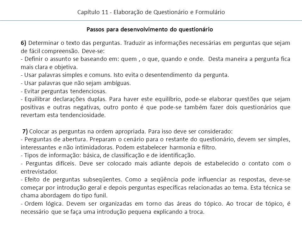 Capítulo 11 - Elaboração de Questionário e Formulário Passos para desenvolvimento do questionário 6) Determinar o texto das perguntas.