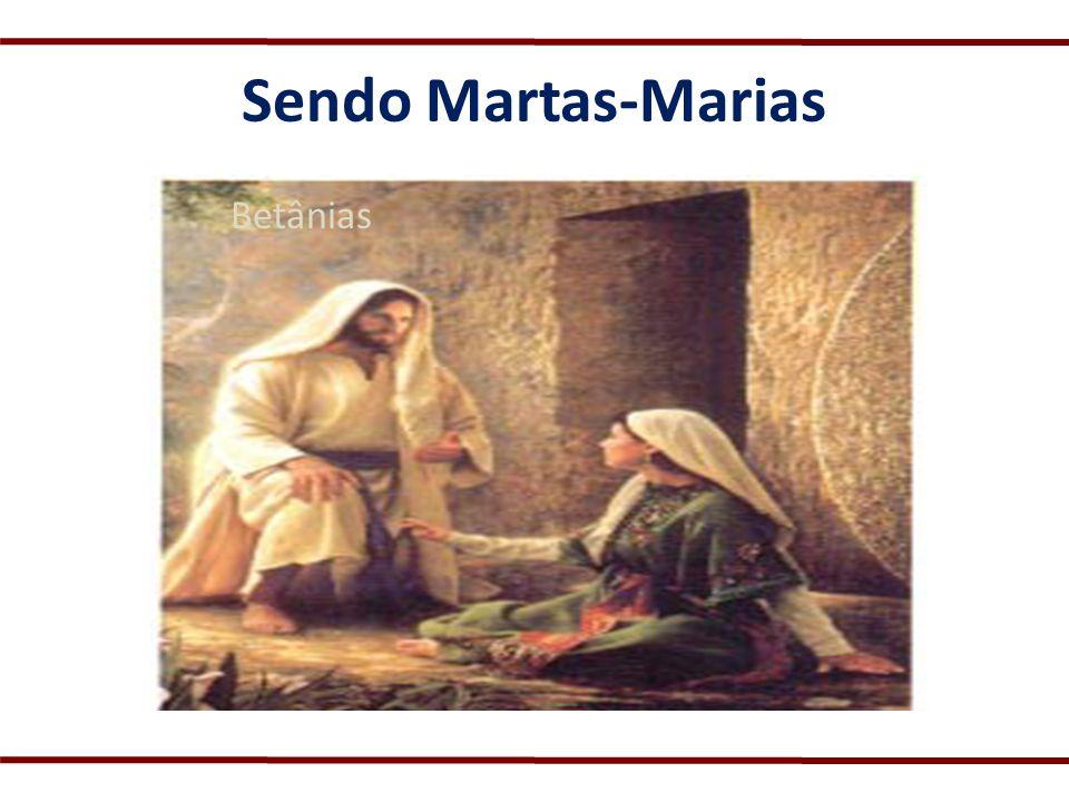 Sendo Martas-Marias Betânias