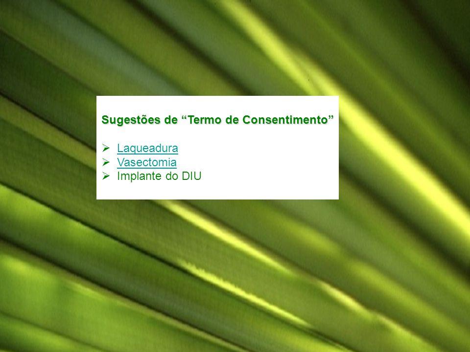 Sugestões de Termo de Consentimento Laqueadura Vasectomia Implante do DIU