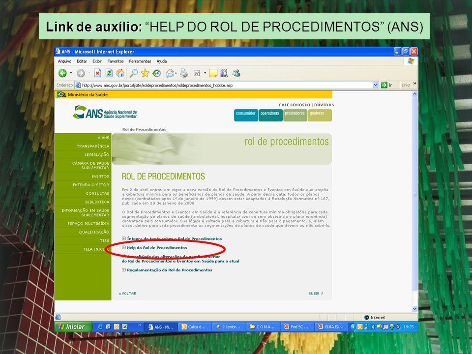 Link de auxílio: Link de auxílio: HELP DO ROL DE PROCEDIMENTOS (ANS)