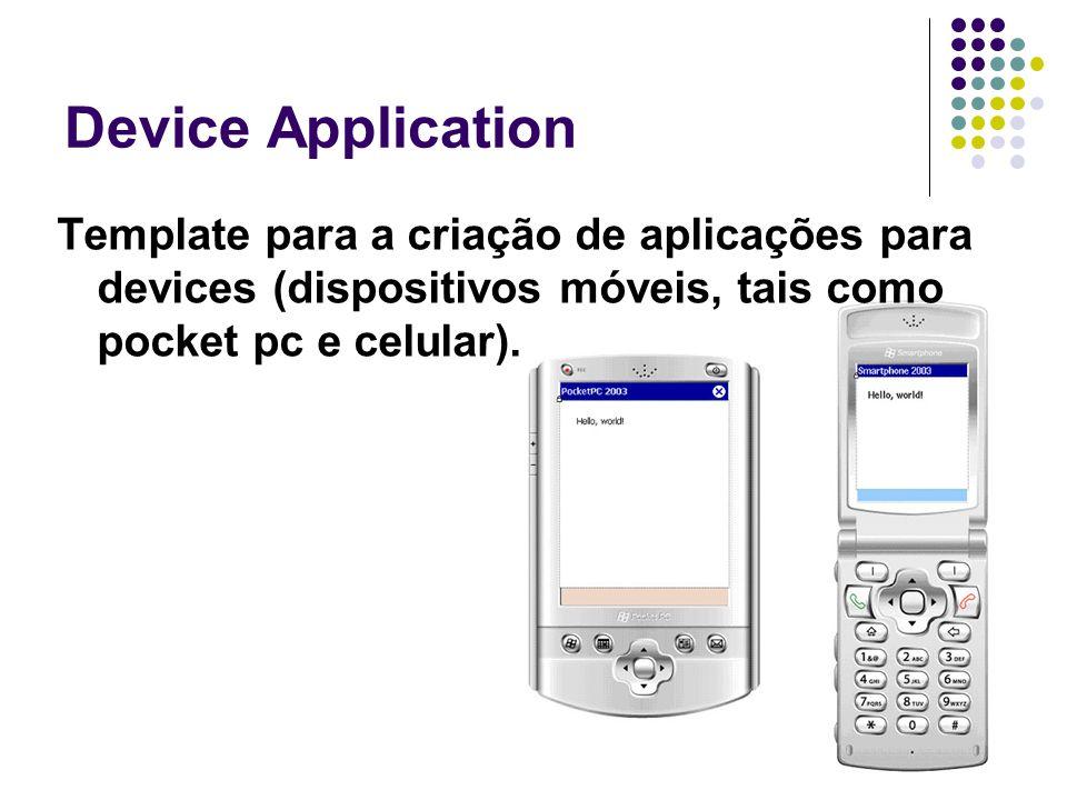 Device Application Template para a criação de aplicações para devices (dispositivos móveis, tais como pocket pc e celular).