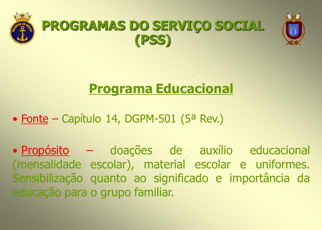 Programa Educacional Fonte – Capítulo 14, DGPM-501 (5ª Rev.) Propósito – doações de auxílio educacional (mensalidade escolar), material escolar e unif