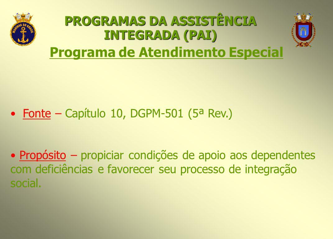 Programa de Atendimento Especial Fonte – Capítulo 10, DGPM-501 (5ª Rev.) Propósito – propiciar condições de apoio aos dependentes com deficiências e f