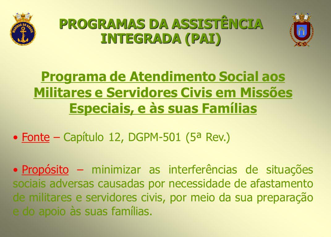 Programa de Atendimento Social aos Militares e Servidores Civis em Missões Especiais, e às suas Famílias Fonte – Capítulo 12, DGPM-501 (5ª Rev.) Propó