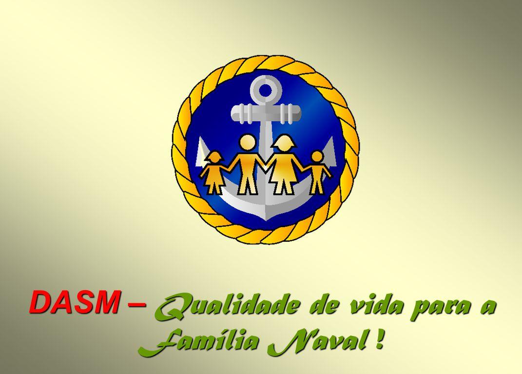 DASM – Qualidade de vida para a Família Naval !