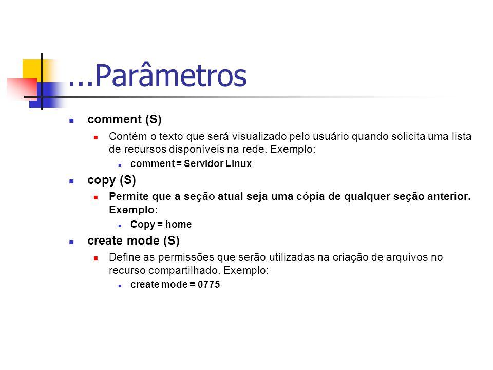 ...Parâmetros comment (S) Contém o texto que será visualizado pelo usuário quando solicita uma lista de recursos disponíveis na rede.