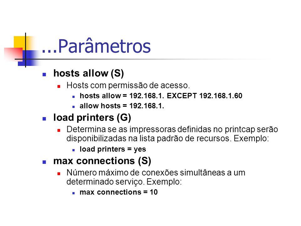 ...Parâmetros hosts allow (S) Hosts com permissão de acesso.