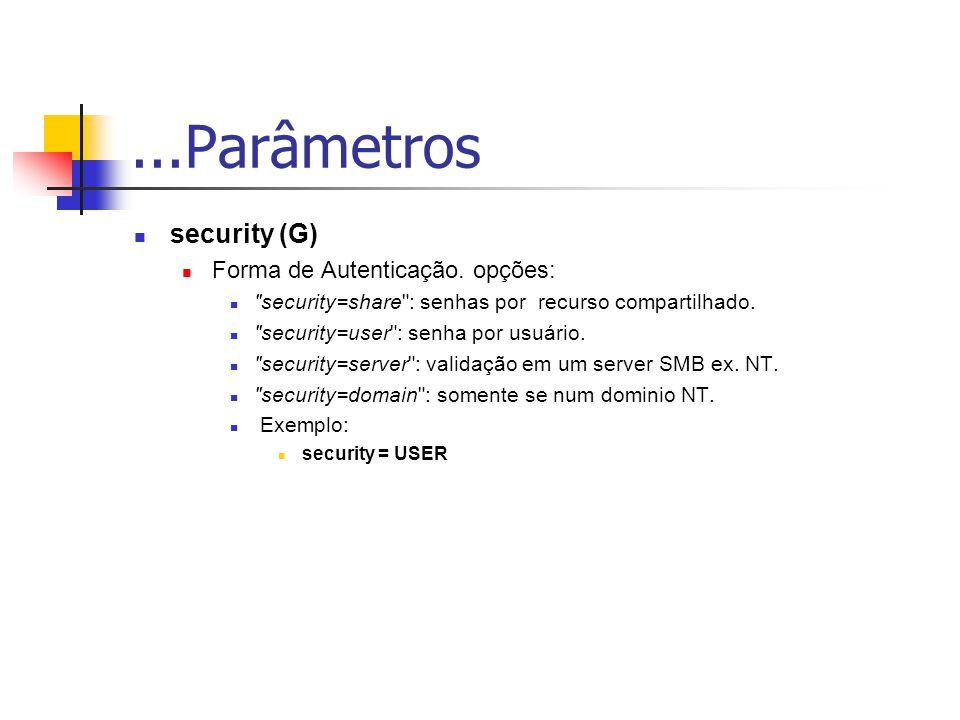 ...Parâmetros security (G) Forma de Autenticação.