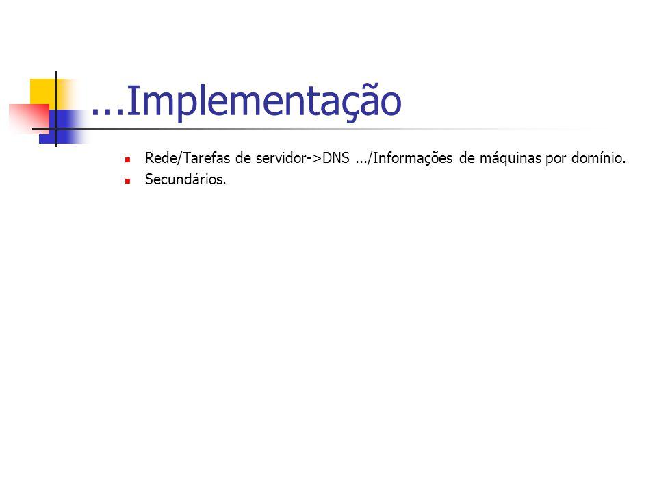 ...Implementação Rede/Tarefas de servidor->DNS.../Informações de máquinas por domínio. Secundários.
