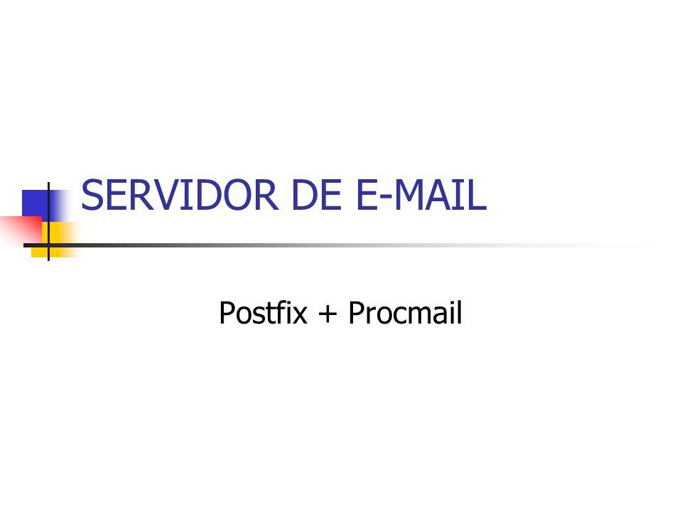 SERVIDOR DE E-MAIL Postfix + Procmail