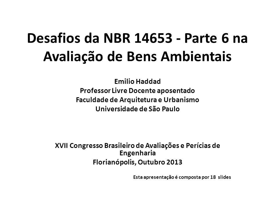 A norma NBR 14653-6 - avaliação de bens.Parte 6.