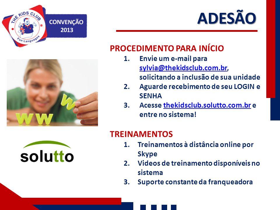 ADESÃO PROCEDIMENTO PARA INÍCIO 1.Envie um e-mail para sylvia@thekidsclub.com.br, solicitando a inclusão de sua unidade sylvia@thekidsclub.com.br 2.Aguarde recebimento de seu LOGIN e SENHA 3.Acesse thekidsclub.solutto.com.br e entre no sistema.