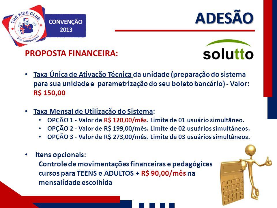 ADESÃO PROPOSTA FINANCEIRA: Taxa Única de Ativação Técnica da unidade (preparação do sistema para sua unidade e parametrização do seu boleto bancário)
