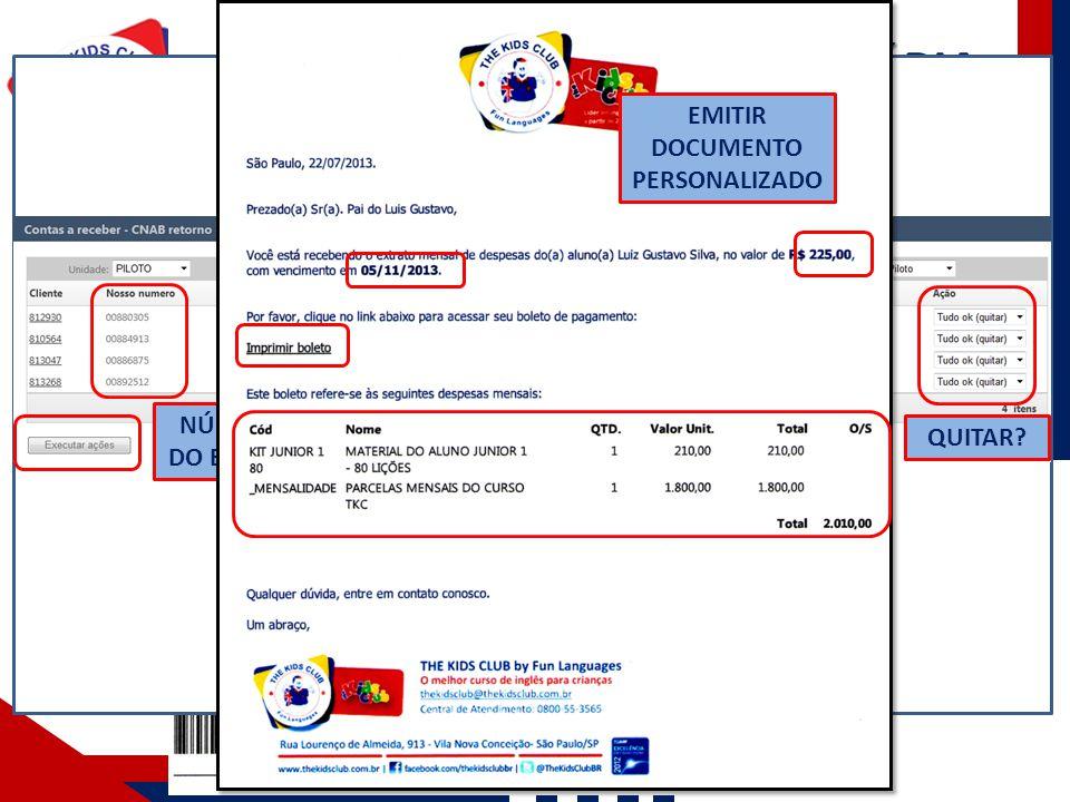 COBRANÇA BANCÁRIA IMPRESSÃO DO BOLETO MÓDULO DE CONTAS A RECEBER CONTAS A RECEBER – ARQUIVO DE RETORNO DO BANCO NÚMERO DO BOLETO VALOR DO BOLETO VENCIMENTO DATA DO PAGAMENTO QUITAR.
