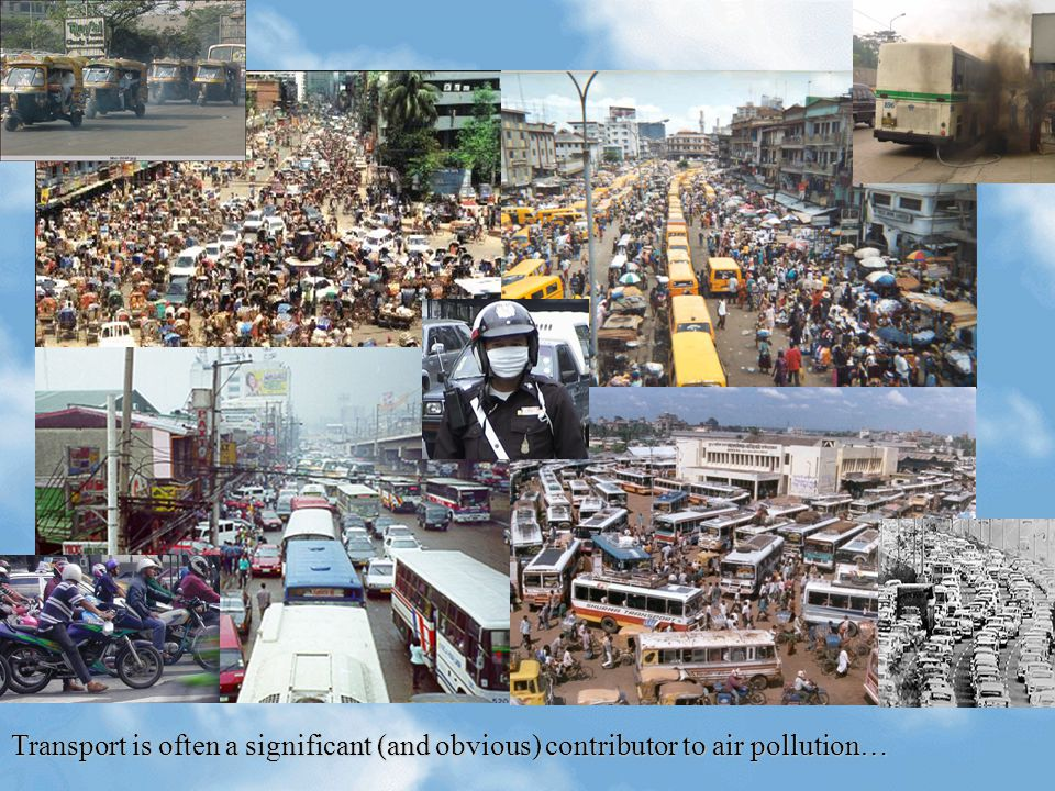 Transport is often a significant (and obvious) contributor to air pollution…