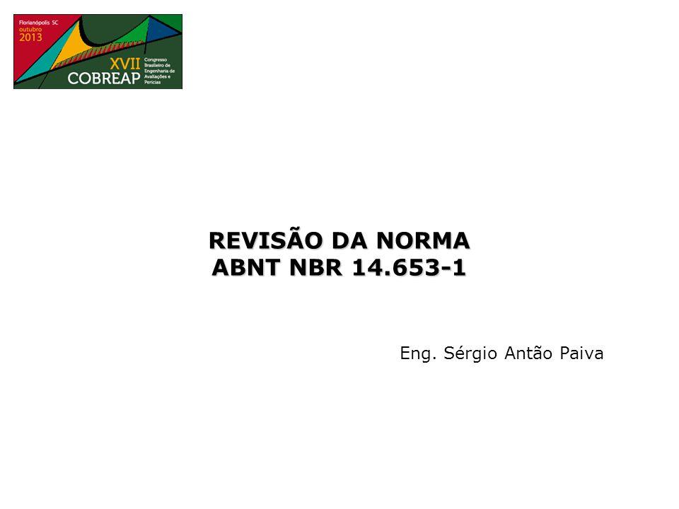 REVISÃO DA NORMA ABNT NBR 14.653-1 Eng. Sérgio Antão Paiva