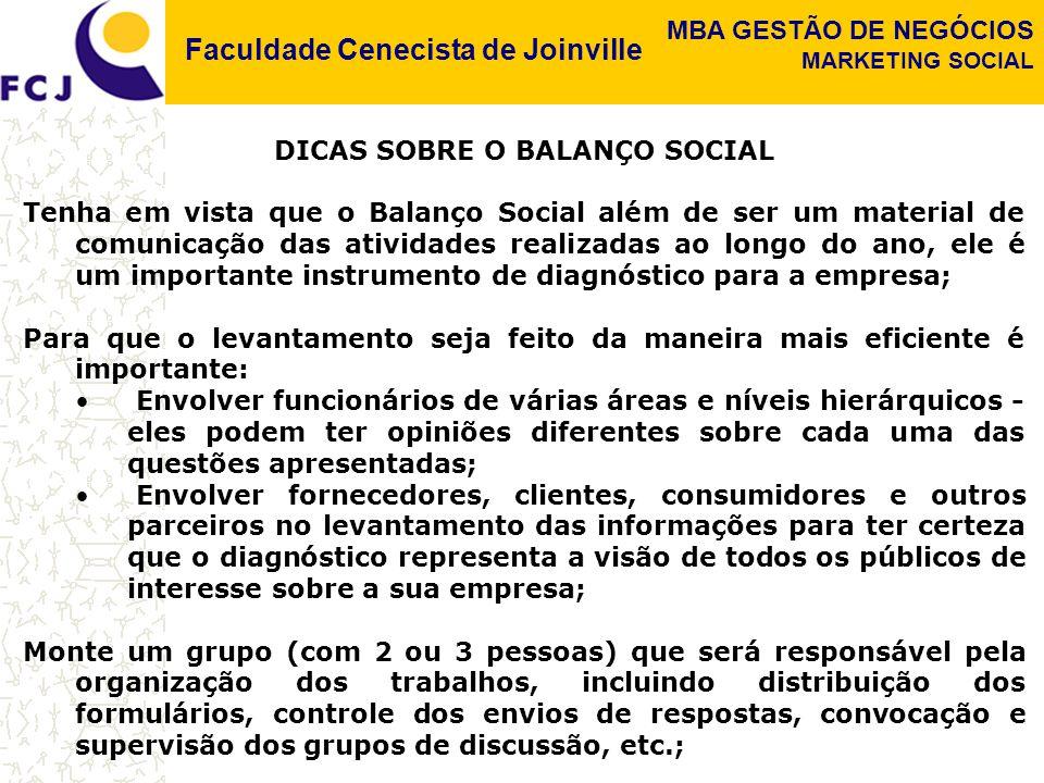 Faculdade Cenecista de Joinville MBA GESTÃO DE NEGÓCIOS MARKETING SOCIAL DICAS SOBRE O BALANÇO SOCIAL Tenha em vista que o Balanço Social além de ser