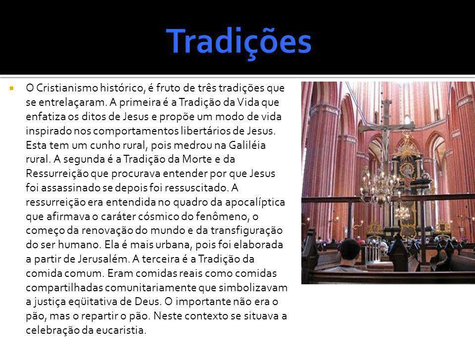 O Cristianismo histórico, é fruto de três tradições que se entrelaçaram. A primeira é a Tradição da Vida que enfatiza os ditos de Jesus e propõe um mo