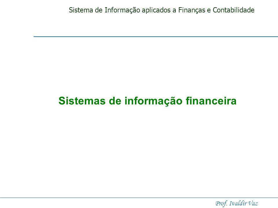 Sistema de Informação aplicados a Finanças e Contabilidade Prof. Ivaldir Vaz Figura 9 O processo de processamento de pedidos INTEGRAÇÃO DE FUNÇÕES E P