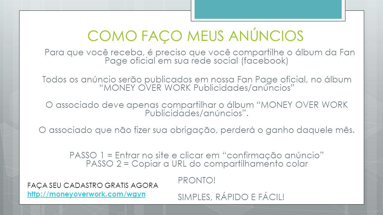 COMO FAÇO MEUS ANÚNCIOS Para que você receba, é preciso que você compartilhe o álbum da Fan Page oficial em sua rede social (facebook) Todos os anúnci