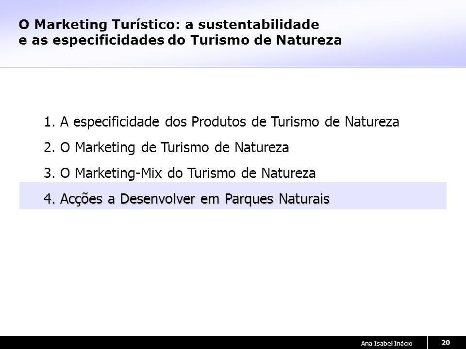 Ana Isabel Inácio 20 O Marketing Turístico: a sustentabilidade e as especificidades do Turismo de Natureza 1.