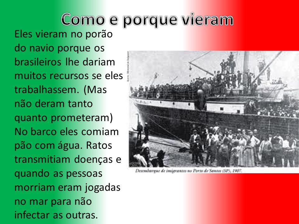 Eles desembarcaram no Rio de Janeiro.