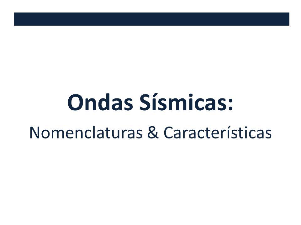 Ondas Sísmicas: Nomenclaturas & Características