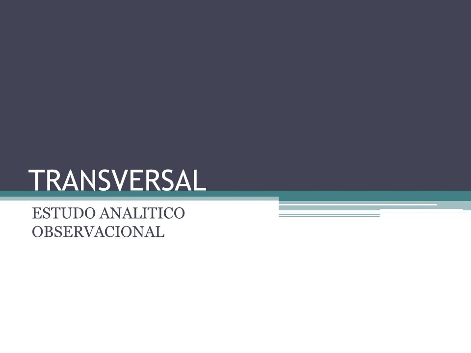 TRANSVERSAL ESTUDO ANALITICO OBSERVACIONAL