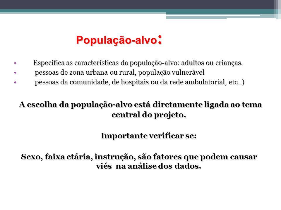 População-alvo : Especifica as características da população-alvo: adultos ou crianças.Especifica as características da população-alvo: adultos ou crianças.