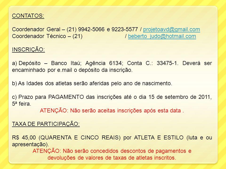 CONTATOS: Coordenador Geral – (21) 9942-5066 e 9223-5577 / projetoavd@gmail.comprojetoavd@gmail.com Coordenador Técnico – (21) / beberto_judo@hotmail.