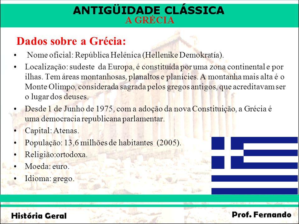 Dados sobre a Grécia: Nome oficial: República Helênica (Hellenike Demokratía). Localização: sudeste da Europa, é constituída por uma zona continental