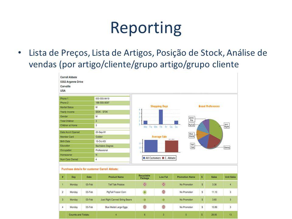Reporting Lista de Preços, Lista de Artigos, Posição de Stock, Análise de vendas (por artigo/cliente/grupo artigo/grupo cliente