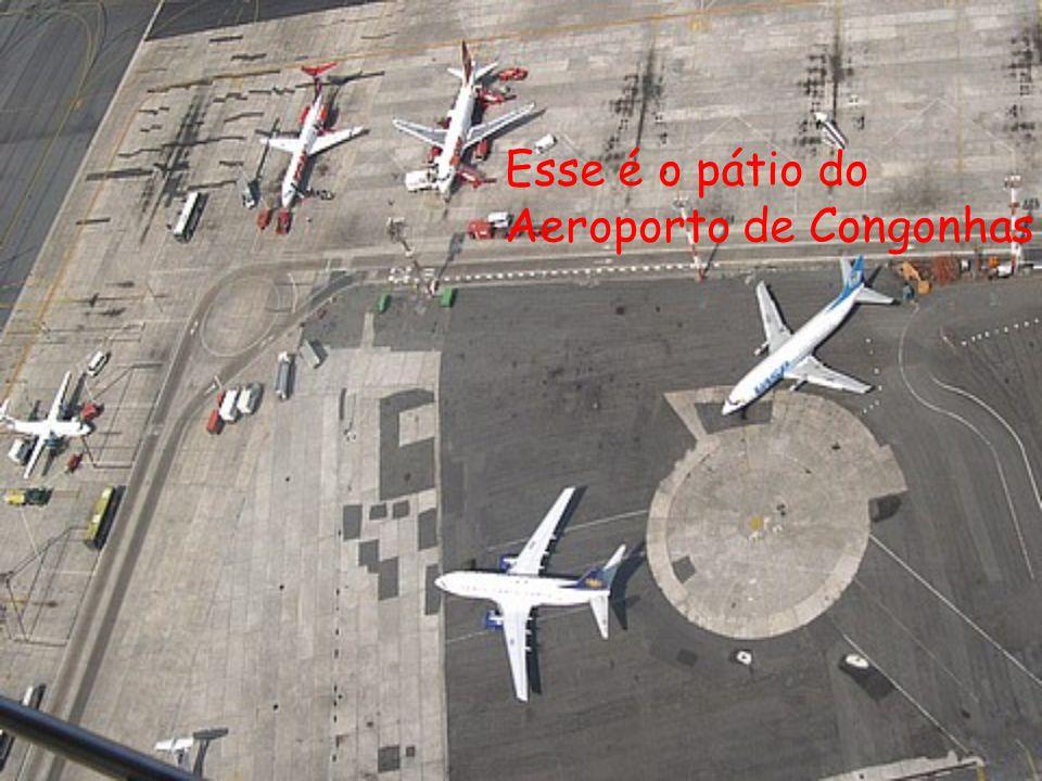 Esse é o pátio do Aeroporto de Congonhas