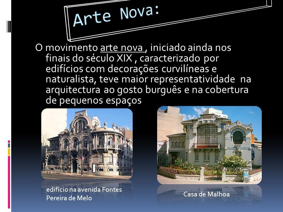 O movimento arte nova, iniciado ainda nos finais do século XIX, caracterizado por edifícios com decorações curvilíneas e naturalista, teve maior repre