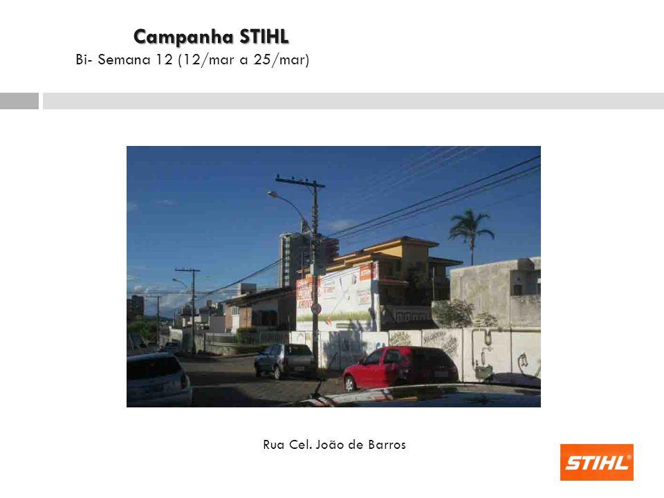 Rua Cel. João de Barros Campanha STIHL Campanha STIHL Bi- Semana 12 (12/mar a 25/mar)