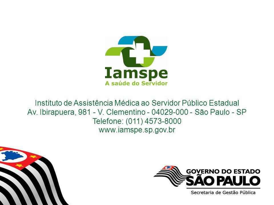 Instituto de Assistência Médica ao Servidor Público Estadual Av. Ibirapuera, 981 - V. Clementino - 04029-000 - São Paulo - SP Telefone: (011) 4573-800