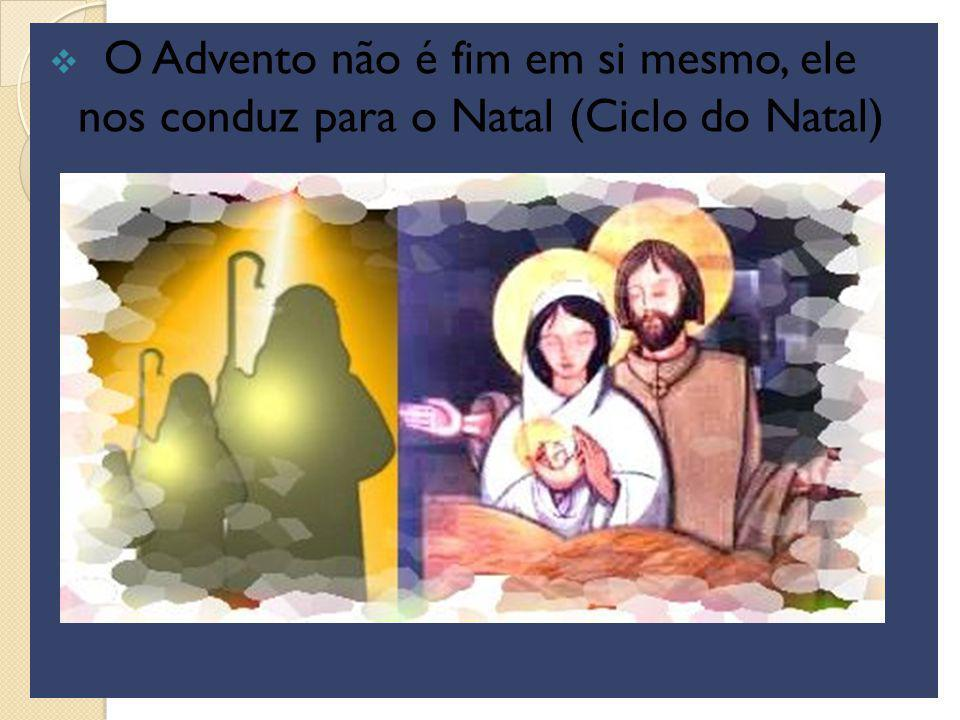 O Advento não é fim em si mesmo, ele nos conduz para o Natal (Ciclo do Natal)