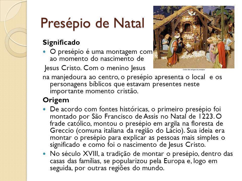 Presépio de Natal Significado O presépio é uma montagem com peças, que faz referência ao momento do nascimento de Jesus Cristo. Com o menino Jesus na