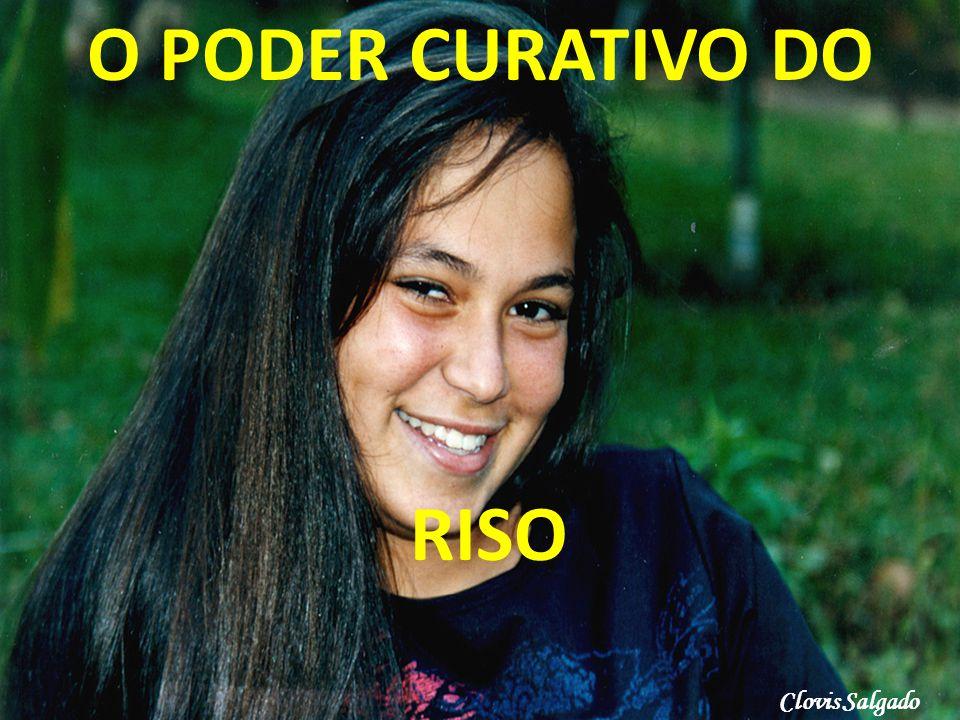 O PODER CURATIVO DO RISO Clovis Salgado