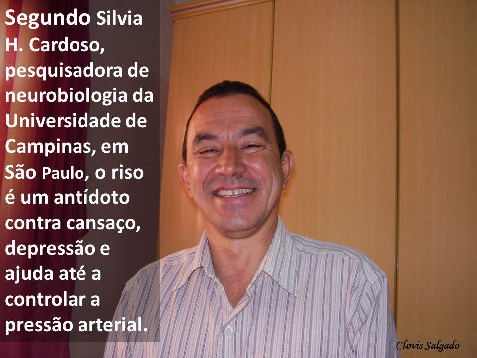 Segundo Silvia H. Cardoso, pesquisadora de neurobiologia da Universidade de Campinas, em São Paulo, o riso é um antídoto contra cansaço, depressão e a