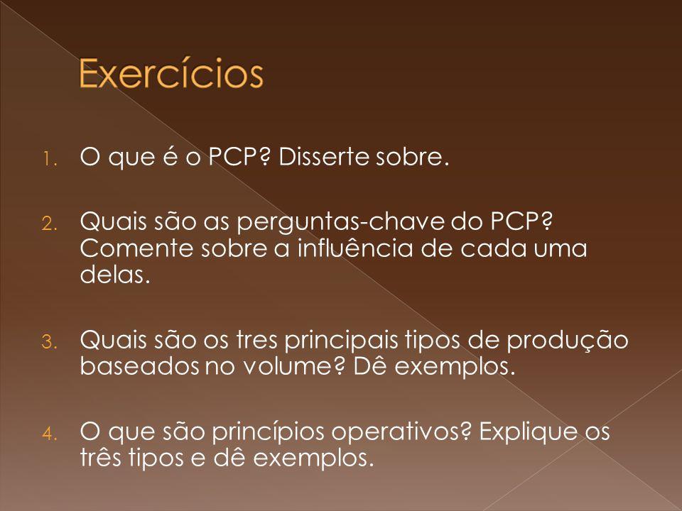 1.O que é o PCP. Disserte sobre. 2. Quais são as perguntas-chave do PCP.