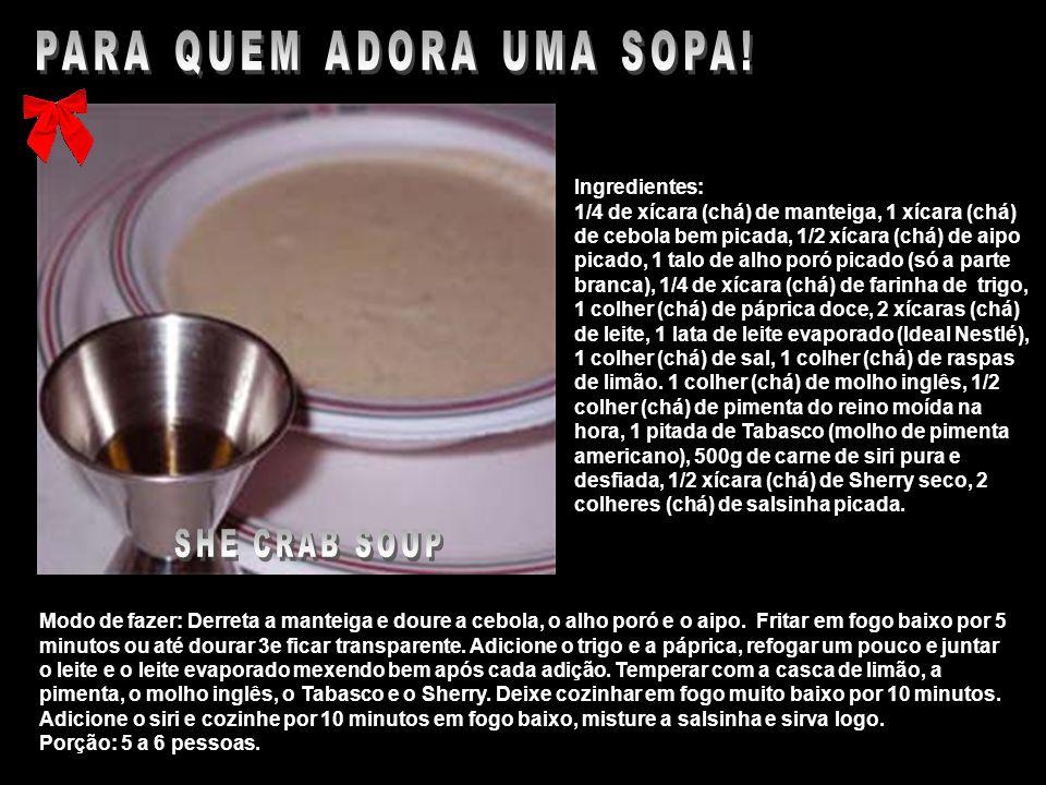 Ingredientes: 1/4 de xícara (chá) de manteiga, 1 xícara (chá) de cebola bem picada, 1/2 xícara (chá) de aipo picado, 1 talo de alho poró picado (só a