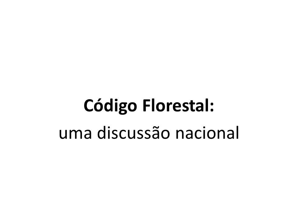 Código Florestal: uma discussão nacional