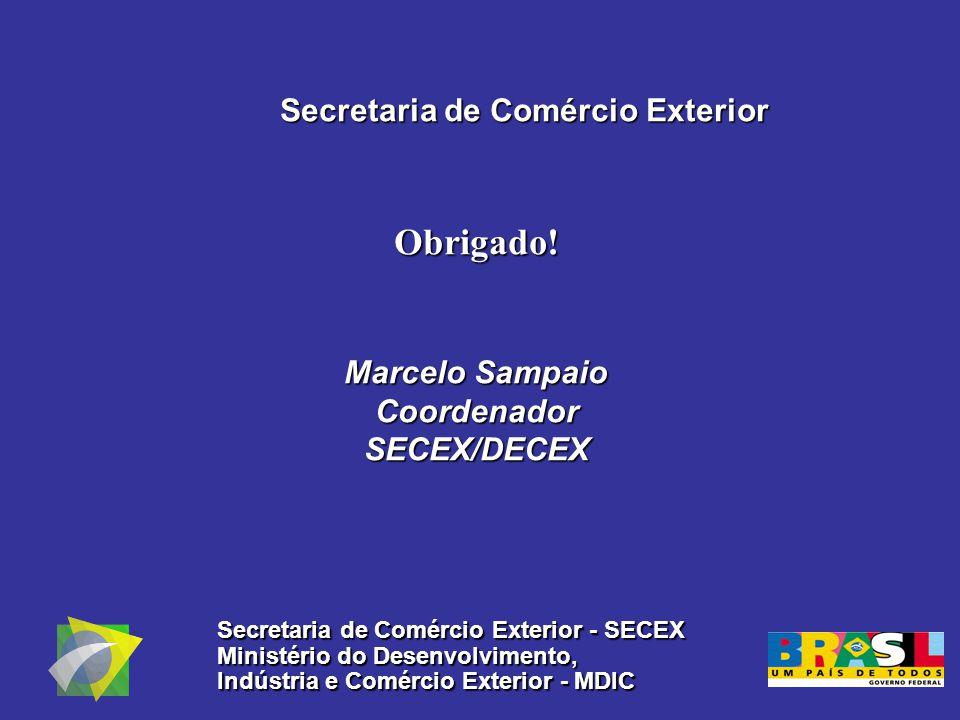 Secretaria de Comércio Exterior Obrigado.