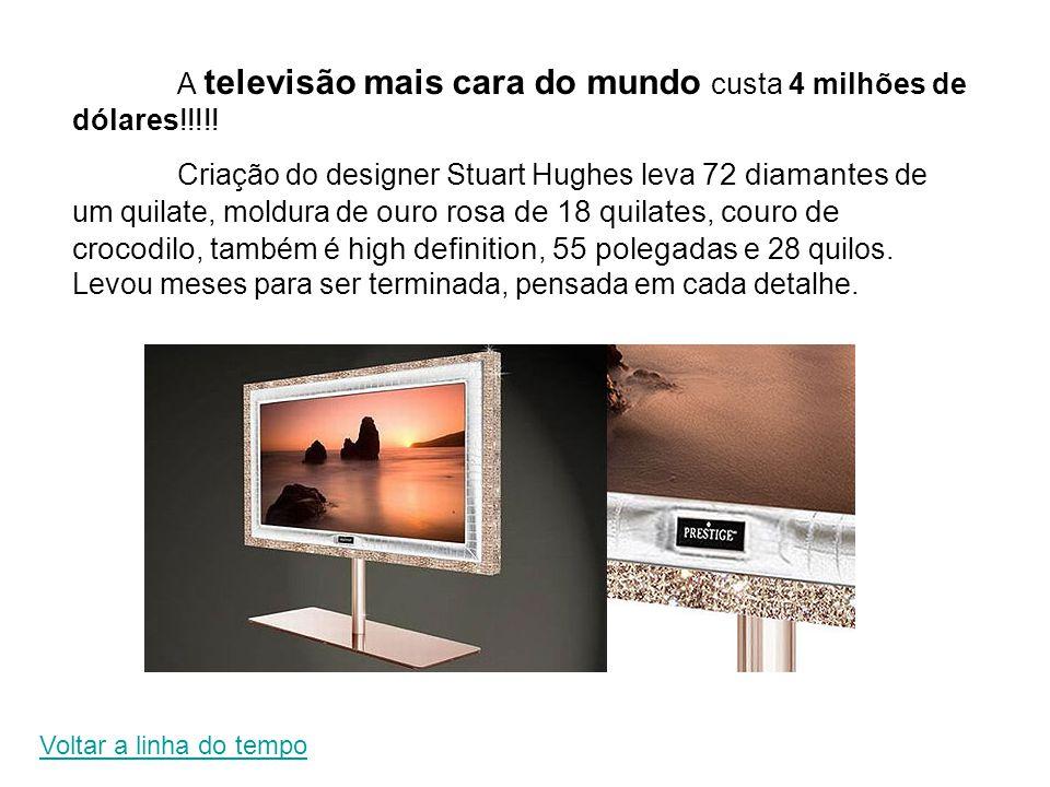 A televisão mais cara do mundo custa 4 milhões de dólares!!!!! Criação do designer Stuart Hughes leva 72 diamantes de um quilate, moldura de ouro rosa