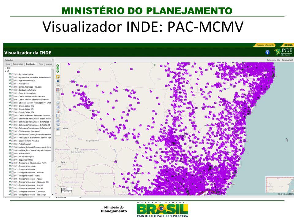 MINISTÉRIO DO PLANEJAMENTO Visualizador INDE: PAC-MCMV